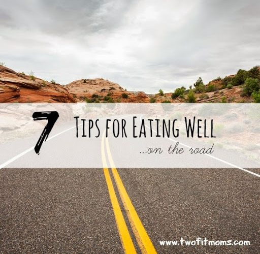 7-Tips-for-Eating-Well2525E22525802525A6On-the-Road.jpg